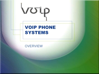 VOIP PHONE SYSTEMS OVERVIEW