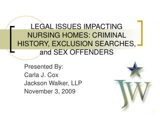 LEGAL ISSUES IMPACTING NURSING HOMES: CRIMINAL HISTORY ...