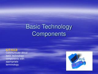 Basic Technology Components