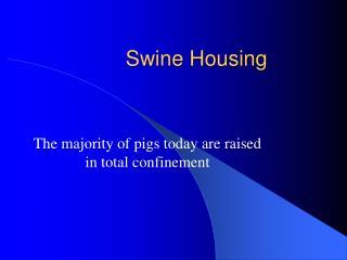 Swine Housing