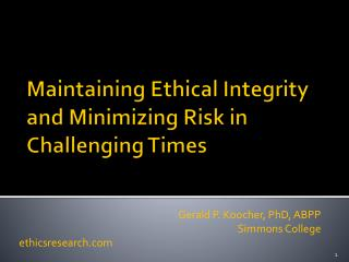 Maintaining Ethical Integrity and Minimizing Risk in Challenging Times