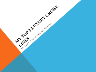 My Top Luxury Cruise Lines