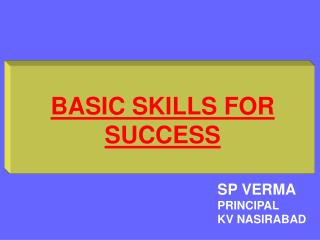 BASIC SKILLS FOR SUCCESS