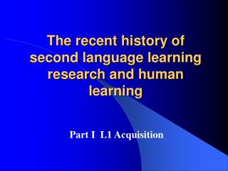 The recent history of second language learning research and ...