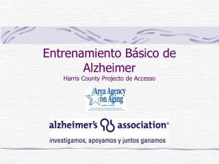 Entrenamiento B sico de Alzheimer Harris County Projecto de Accesso
