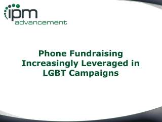 Phone Fundraising Increasingly Leveraged in LGBT Campaigns