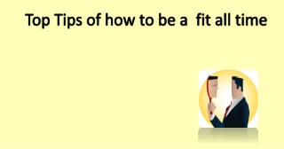 Top 10 tips of how to be a fit all times