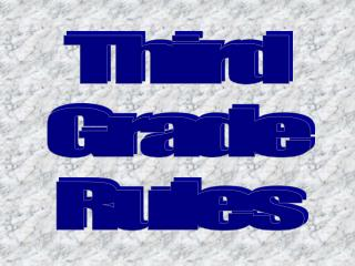 Third Grade Rules