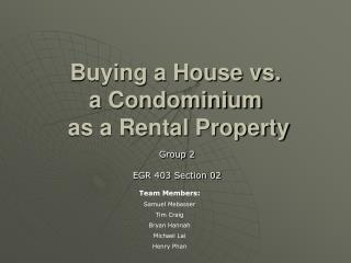 Buying a House vs.  a Condominium  as a Rental Property