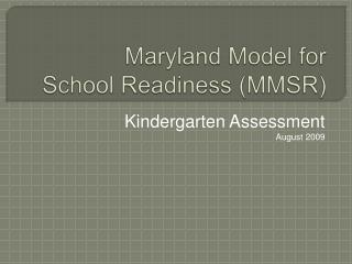 Maryland Model for  School Readiness MMSR