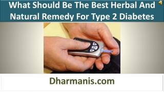 What Should Be The Best Herbal And Natural Remedy For Type 2