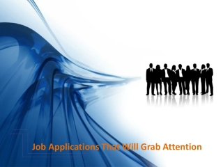 Job Applications That Will Grab Attention