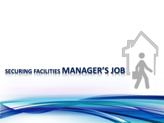 Securing Facilities Manager's Job