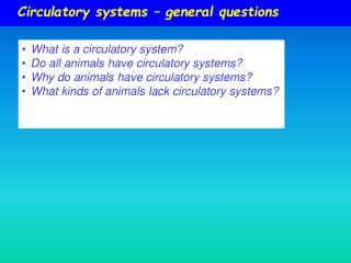 Circulatory systems   general questions