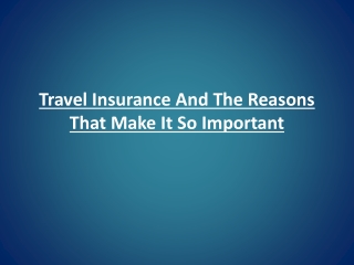 Travel Insurance And The Reasons That Make It So Important
