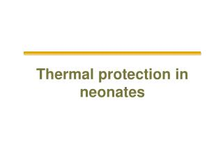 Thermal protection in neonates