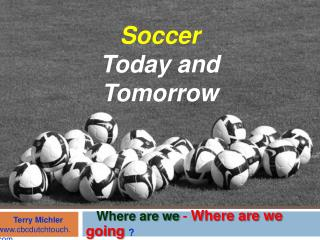 Soccer: Today and Tomorrow