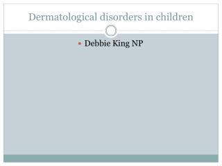 Dermatological disorders in children