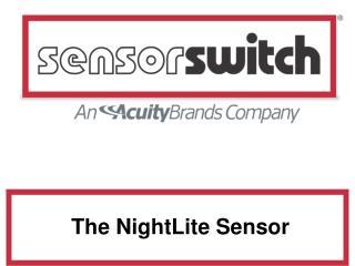 Introducing the NightLite Sensor