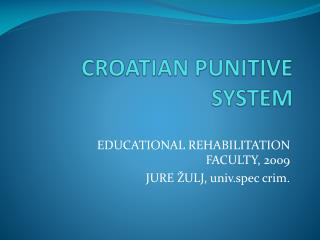 CROATIAN PUNITIVE SYSTEM