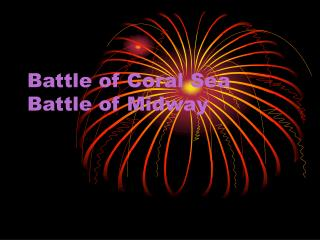 Battle of Coral Sea Battle of Midway