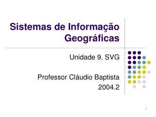 Sistemas de Informa  o Geogr ficas