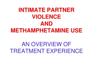 INTIMATE PARTNER VIOLENCE AND METHAMPHETAMINE USE AN ...