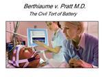 Berthiaume v. Pratt M.D. The Civil Tort of Battery