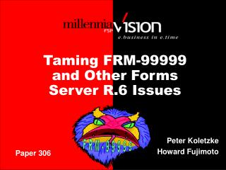 Taming FRM-99999 and Other Forms Server R.6 Issues