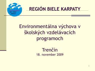 Environment lna v chova v  kolsk ch vzdel vac ch programoch  Trenc n 18. november 2009
