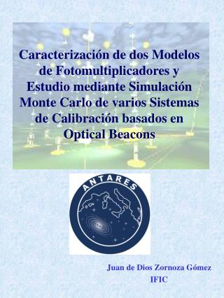 Caracterizaci n de dos Modelos de Fotomultiplicadores y Estudio mediante Simulaci n Monte Carlo de varios Sistemas de Ca