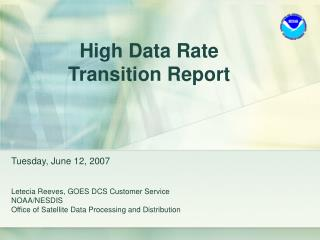 High Data Rate Transition Report