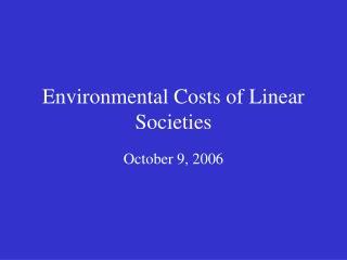 Environmental Costs of Linear Societies