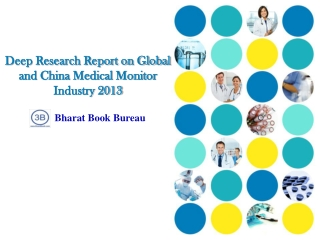 2013 Deep Research Report on Global and China Medical Monit