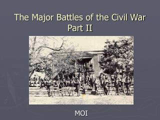 The Major Battles of the Civil War Part II