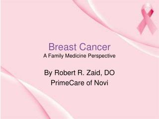 Breast Cancer A Family Medicine Perspective