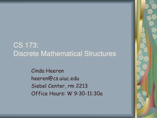 CS 173: Discrete Mathematical Structures