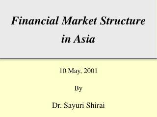 Financial Market Structure in Asia