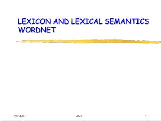 LEXICON AND LEXICAL SEMANTICS WORDNET