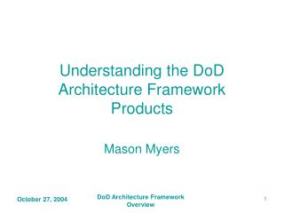 Understanding the DoD Architecture Framework Products
