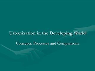 Urbanization in the Developing World