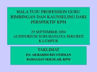 HALA TUJU PROFESSION GURU BIMBINGAN DAN KAUNSELING DARI PERSPEKTIF KPM  29 SEPTEMBER 2004 AUDITORIUM SURUHANJAYA SEKURIT