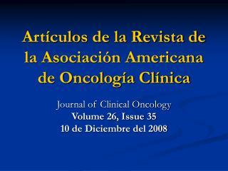 Art culos de la Revista de la Asociaci n Americana de Oncolog a Cl nica
