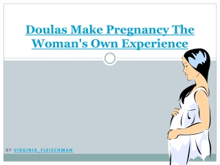 Doulas Make Pregnancy The Woman's Own Experience