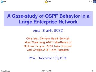 A Case-study of OSPF Behavior in a  Large Enterprise Network