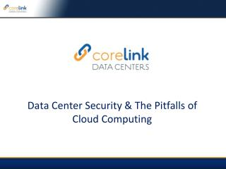 data center security & the pitfalls of cloud computing