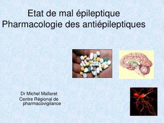 Etat de mal  pileptique Pharmacologie des anti pileptiques
