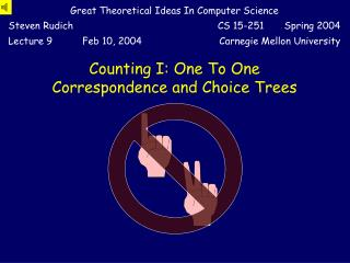 Counting I: One To One Correspondence and Choice Trees
