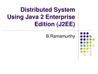 Distributed System Using Java 2 Enterprise Edition J2EE