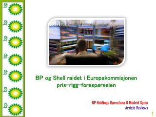 BP Holdings Madrid Spain Article Reviews: BP og Shell raidet
